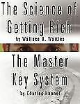 The Science of Getting Rich by Wallace D Wattles and the Master Key System by...