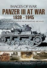 PANZER III AT WAR 1939 - 1945 (Images of War), .,, Thomas, Paul, Very Good, 2013