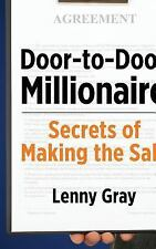 Door-To-Door Millionaire: Secrets of Making the Sale by Lenny Gray (2013,...