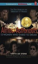 ALMOST ASTRONAUTS: 13 WOMEN WHO DARED TO DREAM (Audiobook) 4 CD SET [J23]
