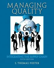 Managing Quality : Integrating the Supply Chain by S. Thomas W. Foster (2012,...