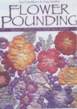 Flower Pounding: Quilt Projects for All Ages Frischkorn, Ann, Sandrin, Amy Pape