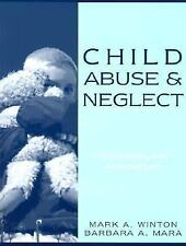 Child Abuse and Neglect : Multidisciplinary Approaches by Mark A. Winton and...