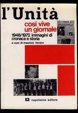 L'Unità d'Italia così vive un giornale Maurizio Ferrara Napoleone Editore 1972