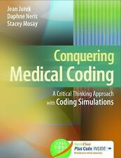 Conquer Medical Coding 2016: A Critical Thinking Approach with Coding Simulation