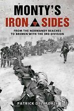 Monty's Iron Sides: From the Normandy Beaches to Bremen with the 3rd Division...