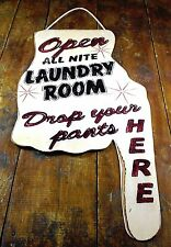 OPEN ALL NITE LAUNDRY ROOM DROP YOUR PANTS HERE POINTING HAND RETRO METAL SIGN