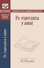 Fe, esperanza y amor (Bosquejos de sermones Portavoz) (Spanish Edition)