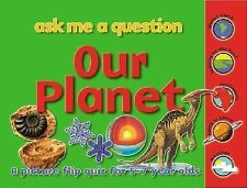 Our Planet: Ask Me a Question: A Picture Flip Quiz for 5-7 Year Olds (Ask Me a Q