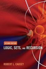 Logic, Sets, and Recursion by Robert L. Causey (2005, Hardcover, Revised)