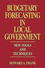 Budgetary Forecasting in Local Government: New Tools and Techniques