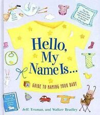 Hello, My Name Is...: A Guide to Naming Your Baby