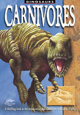 Dixon, Dougal Carnivores: A Thrilling Look at the Meat-eating Dinosaurs That Wal
