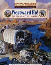 Picture Landmark Bks.: Westward Ho! : The Story of the Pioneers by Lucille...