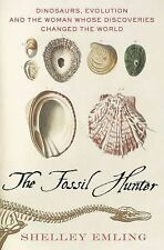 MacSci: The Fossil Hunter : Dinosaurs, Evolution, and the Woman Whose...