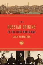 The Russian Origins of the First World War by Sean McMeekin (2013, Paperback)