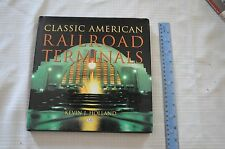 Classic American Railroad Terminals History HC/DJ by Kevin Holland