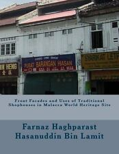 Front Facades and Uses of Traditional Shophouses in Malacca World Heritage...