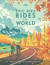 Epic Bike Rides of the World by Lonely Planet Publications Staff (2016,...