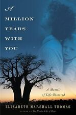 A Million Years with You : A Memoir of Life Observed by Elizabeth Marshall...