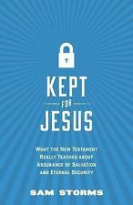 Kept for Jesus : What the New Testament Really Teaches about Assurance of...