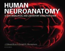 Human Neuroanatomy : A Text, Brain Atlas, and Laboratory Dissection Guide by…