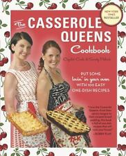 The Casserole Queens Cookbook: Put Some Lovin' in Your Oven with 100 Easy One-Di