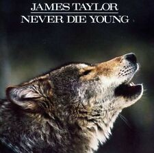 """JAMES TAYLOR """"NEVER DIE YOUNG"""""""
