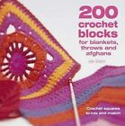 200 Crochet Blocks for Blankets, Throws and Afghans: Crochet Squares to...