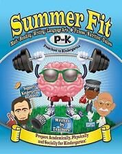 Summer Fit, P-K : Math, Reading, Writing, Language Arts,Prepare for Kindergarden