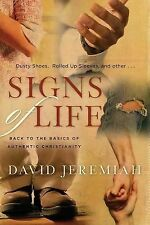 Signs of Life: Back to the Basics of Authentic Christianity, Dr. David Jeremiah,