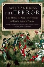 The Terror: The Merciless War for Freedom in Revolutionary France Andress, David
