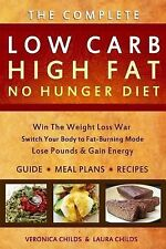 Low Carb High Fat No Hunger Diet : Lose Weight with a Ketogenic Hybrid by...