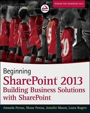 Beginning SharePoint 2013 : Building Business Solutions with SharePoint by Jenn…