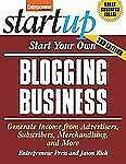 StartUp: Start Your Own Blogging Business : Generate Income from Advertisers,...