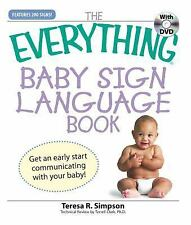 Everything®: Baby Sign Language Book : Get an Early Start Communicating with Yo…