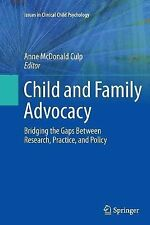 Issues in Clinical Child Psychology Ser.: Child and Family Advocacy :...