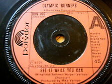 "OLYMPIC RUNNERS - GET IT WHILE YOU CAN  7"" VINYL"