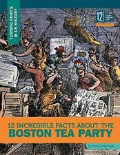 Turning Points in US History: 12 Incredible Facts about the Boston Tea Party...