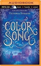 A Passion Blue Novel: Color Song by Victoria Strauss (2014, MP3 CD, Unabridged)