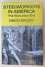 Steelworkers in America : The Non-Union Era by David Brody (1970, Paperback)