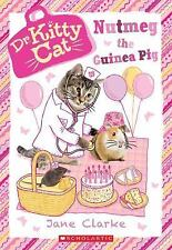 Dr. KittyCat: Nutmeg the Guinea Pig (Dr. KittyCat #5) 5 by Jane Clarke (2017,...