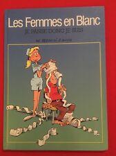 LES FEMMES EN BLANC JE PANSE DONC JE SUIS 2000 TB ÉTAT BD BANDES DESSINÉES