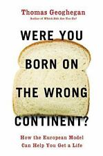 Were You Born on the Wrong Continent?: How the European Model Can Help You Get a