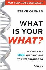 What Is Your What? : Discover the One Amazing Thing You Were Born to Do by...