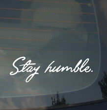 JDM Stay Humble Vinyl Decal Sticker Funny Tuner Stance Race Drift Low (styhum7)