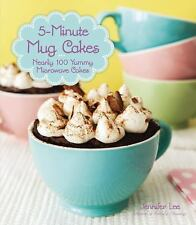 5-Minute Mug Cakes: Nearly 100 Yummy Microwave Cakes, Lee, Jennifer