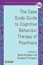 The Case Study Guide to Cognitive Behaviour Therapy of Psychosis, Good Books