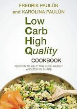 Low Carb High Quality Cookbook 'Recipes to Help You Lose Weight and Stay in Shap