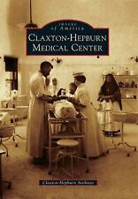 Claxton-Hepburn Medical Center (Images of America)-ExLibrary